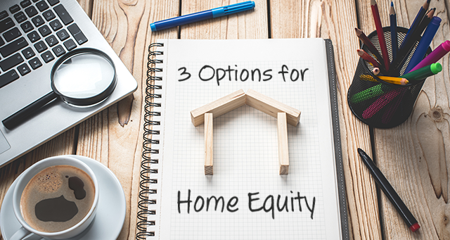 "Image Stating ""3 Options for Home Equity"" on notepad with wood pieces making a house. Pen, coffee cup, laptop, and magnifying glass on table."